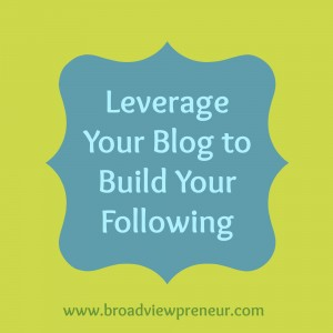 Leverage Your Blog to Build Your Following (1)