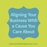 Aligning your business with a cause you care about