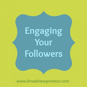 Engaging Your Followers