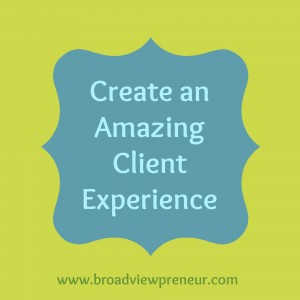 Create an Amazing Client Experience