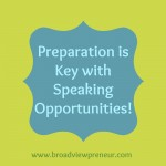 Preparation is Key with Speaking Opportunities!