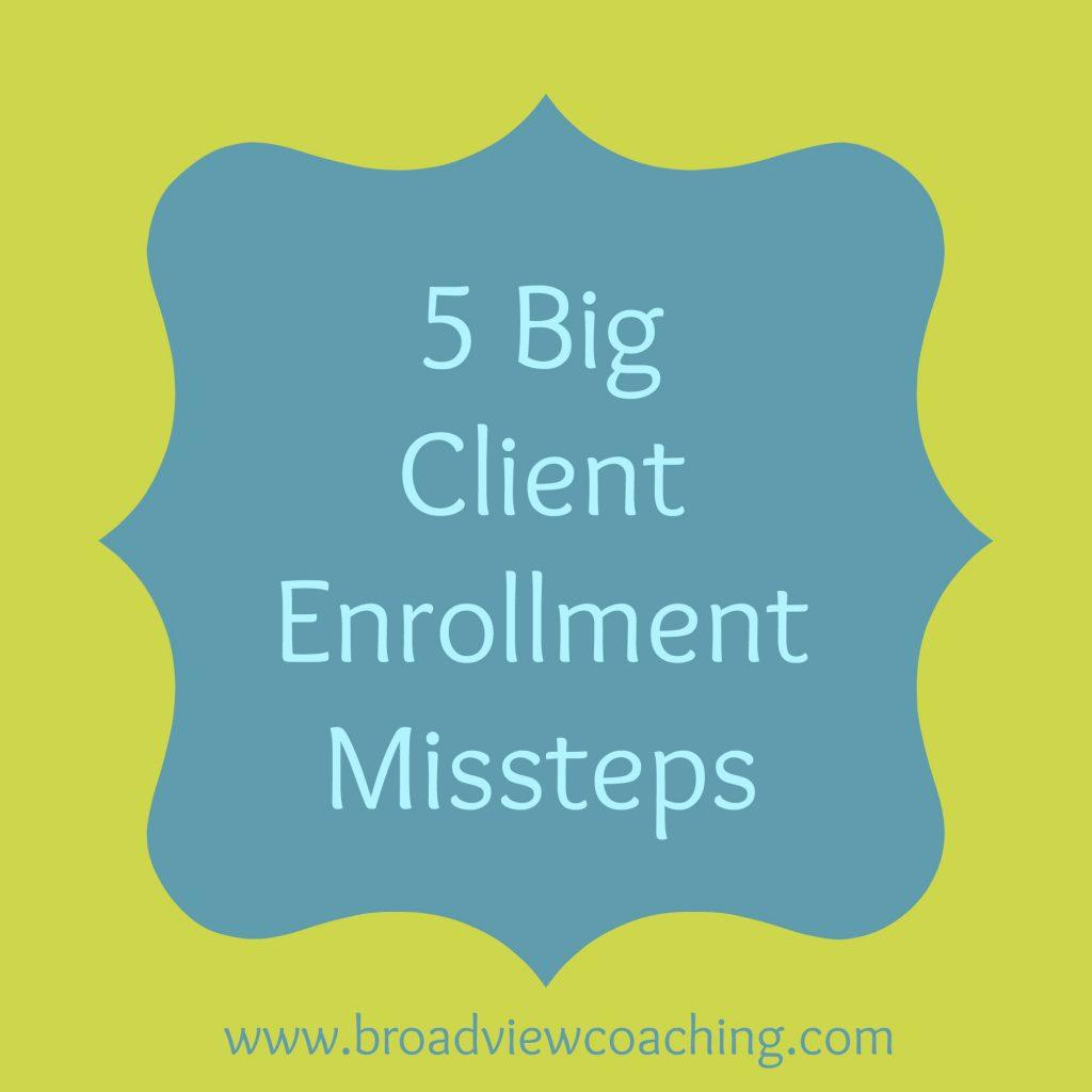 5 big client enrollment missteps