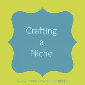 Crafting a Niche