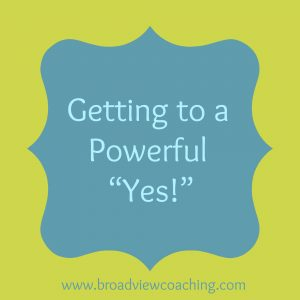 Getting to a powerful yes