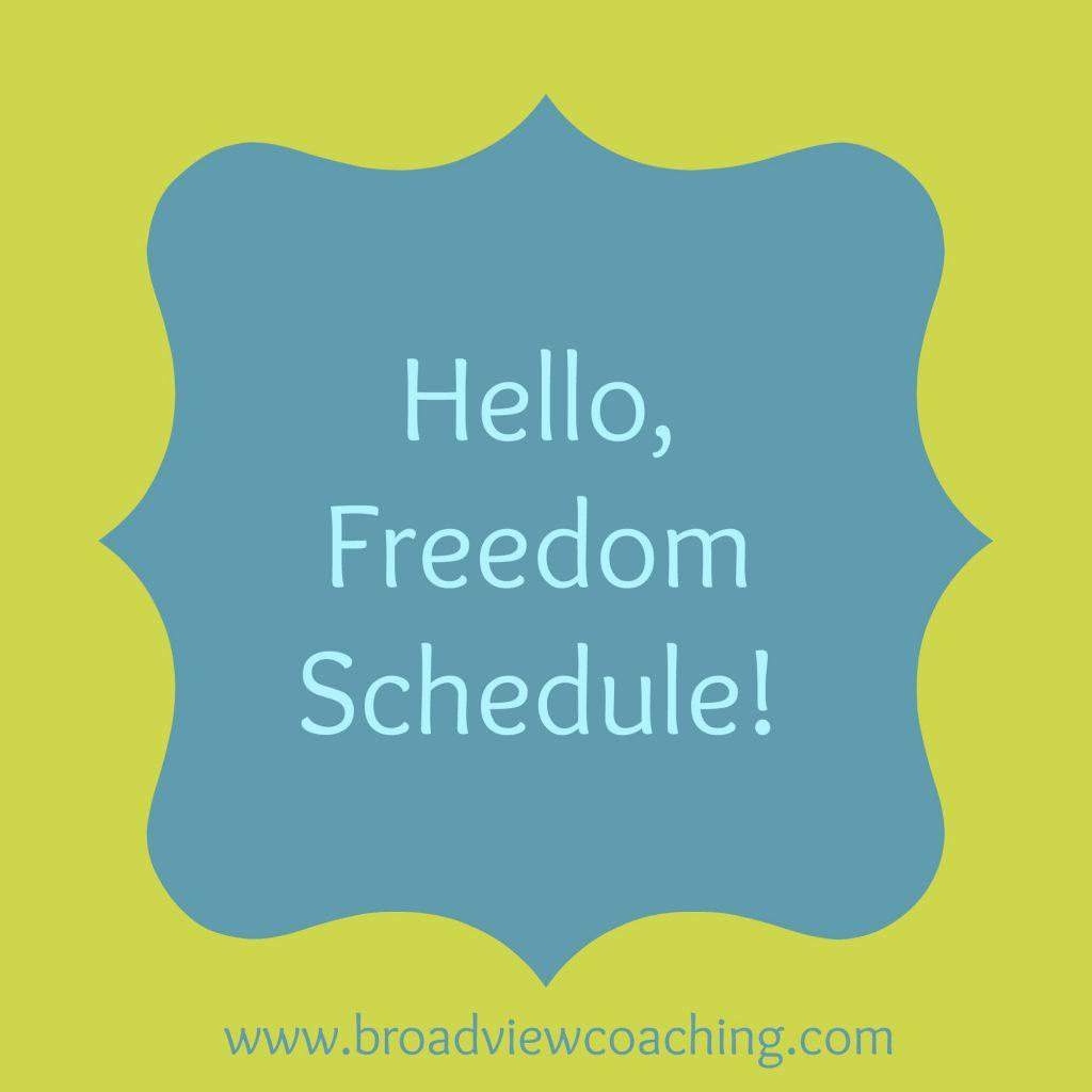 Hello, Freedom Schedule!