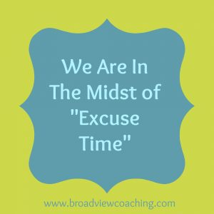 We are in the midst of excuse time