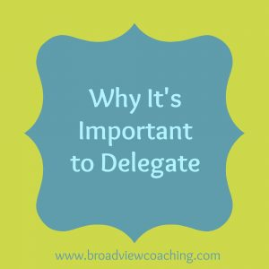 Why its important to delegate