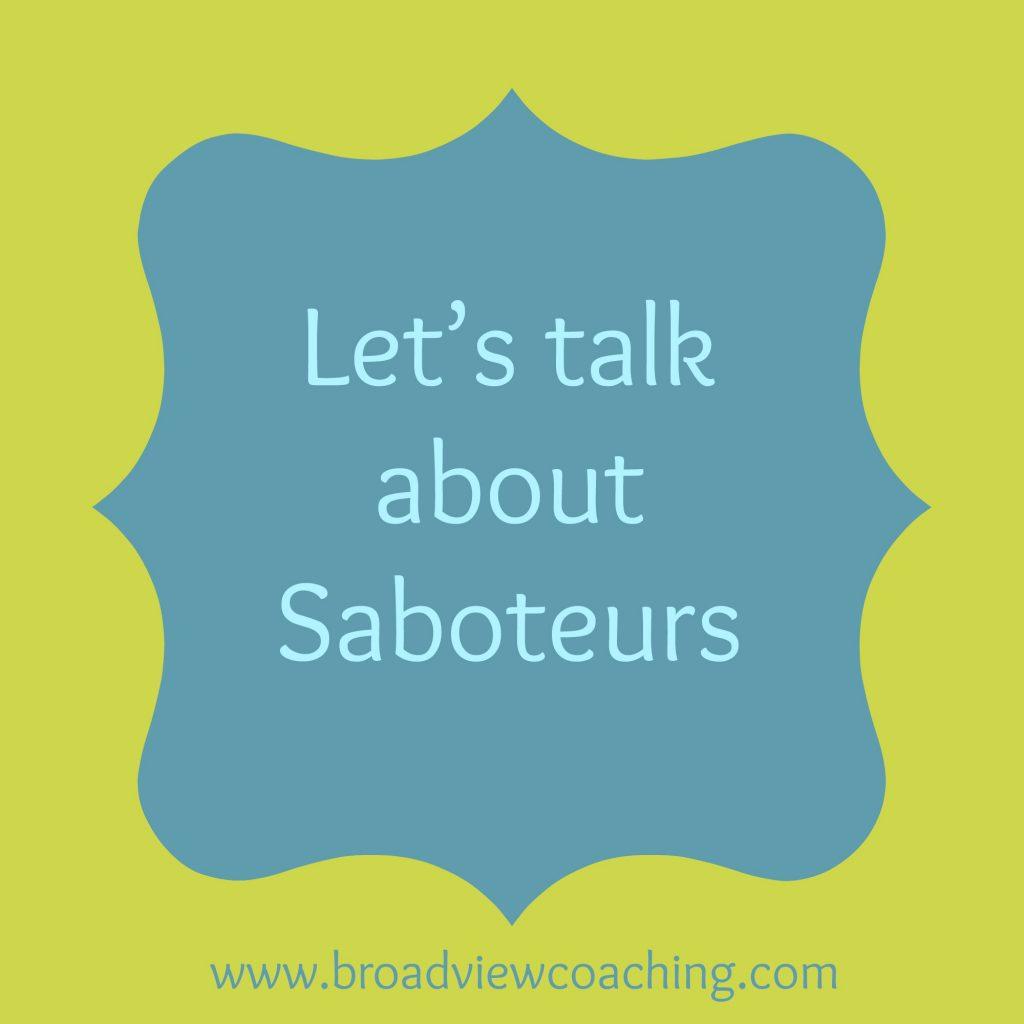 Let's talk about saboteurs