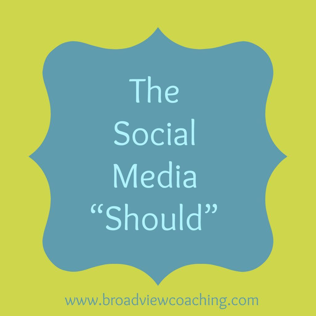 "The Social Media ""Should"""