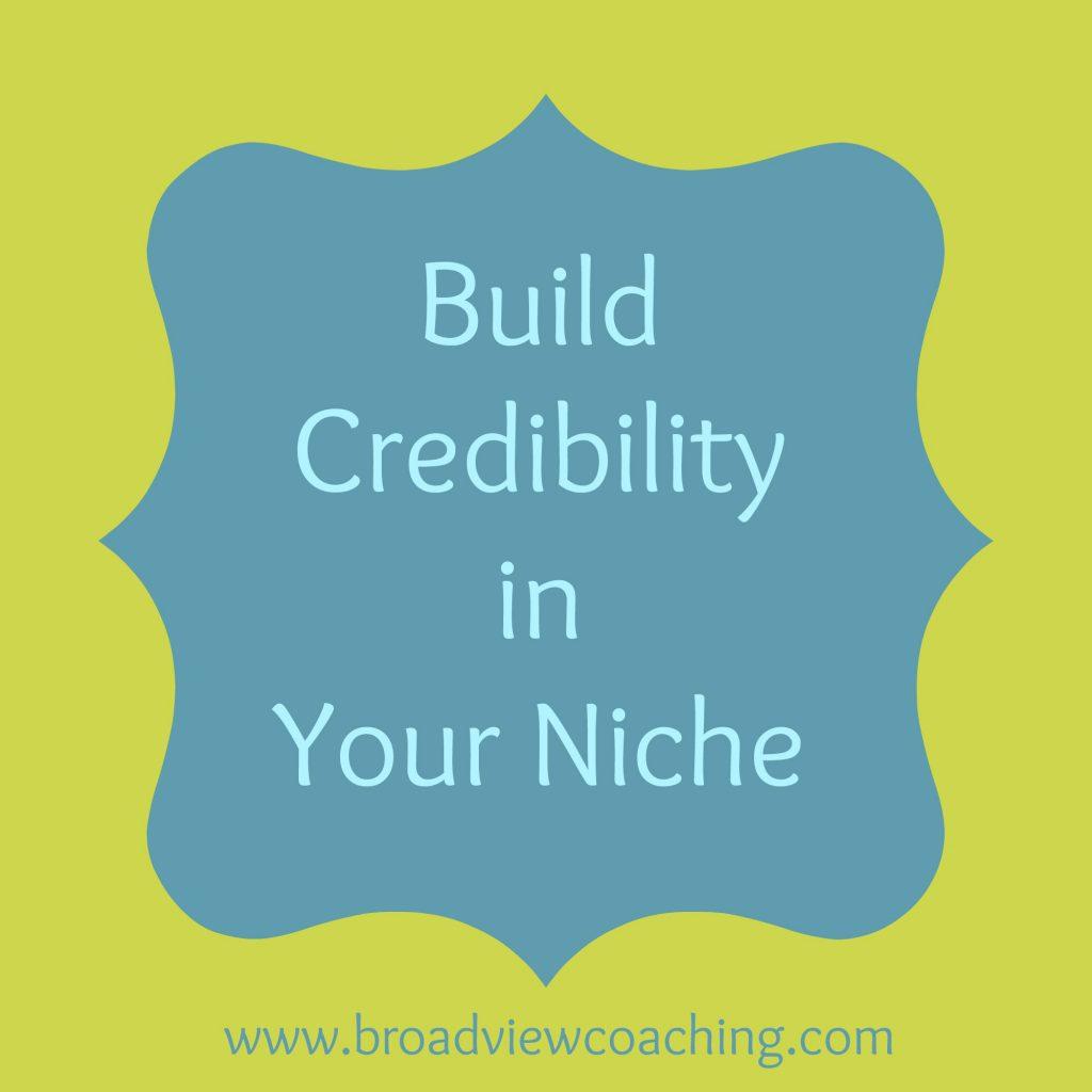 Build credibility in your niche
