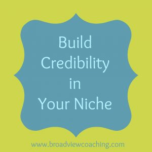 Build credibility in your niche