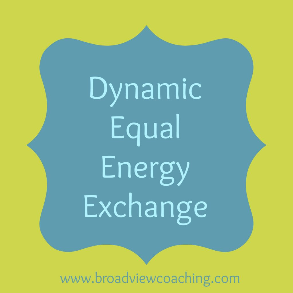 create a dynamic equal energy exchange with your clients
