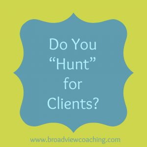 Do you hunt for clients?