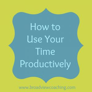 How to Use Your Time Productively