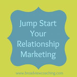 Jump Start Your Relationship Marketing Plan