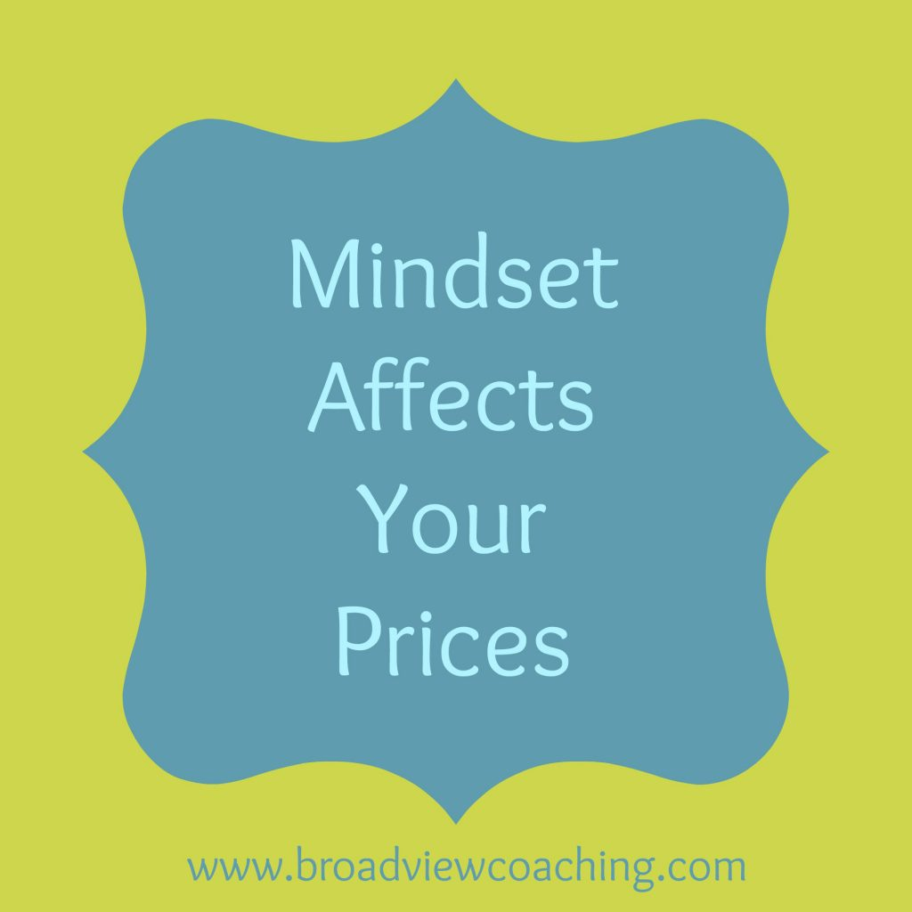 Your mindset affects your prices
