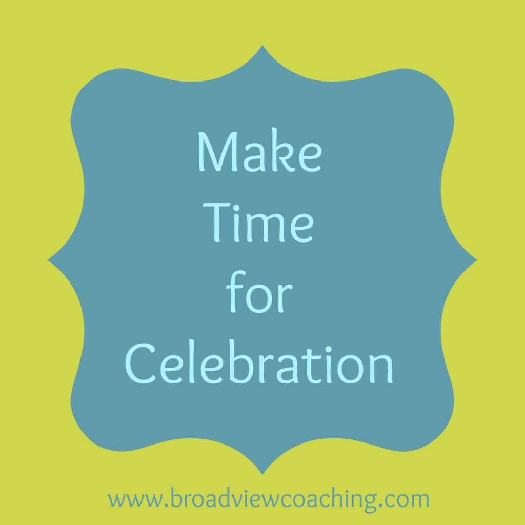 Make time for celebration