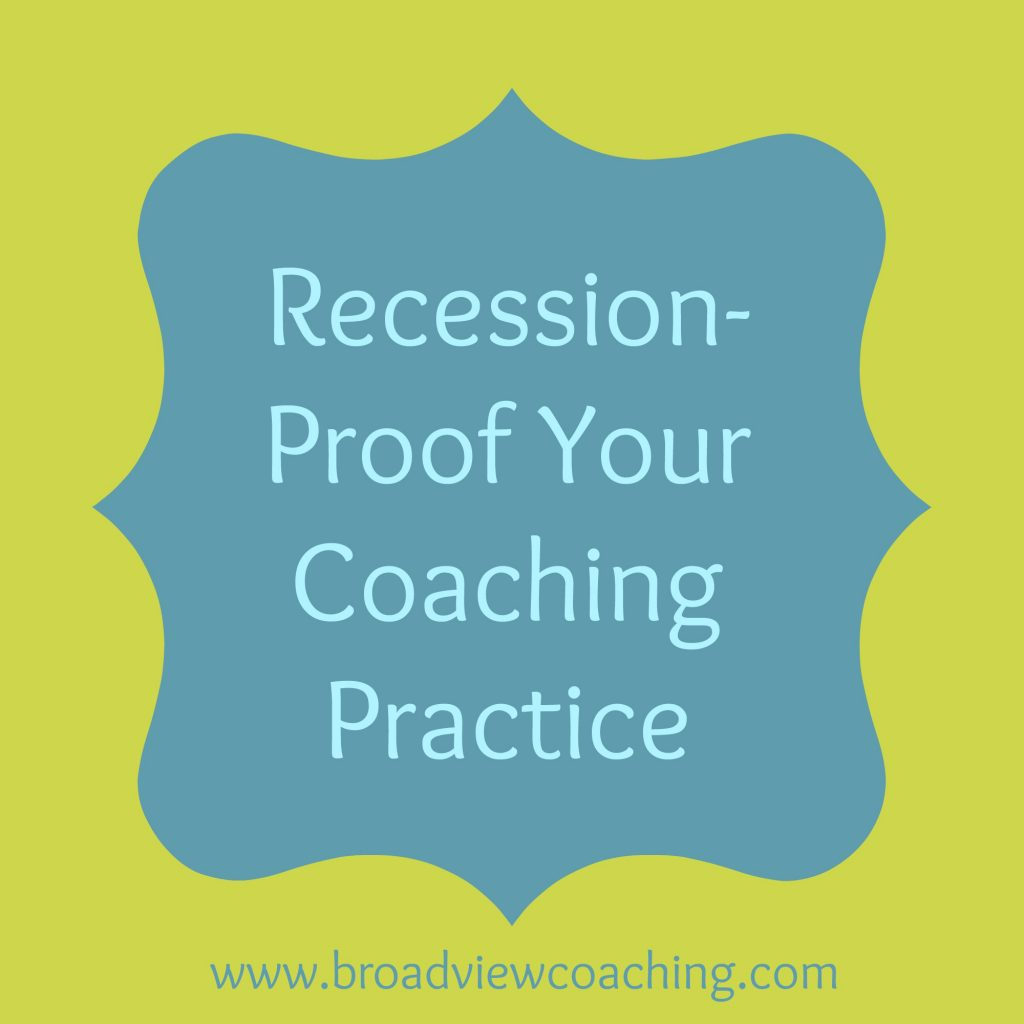 Recession-proof your coaching practice