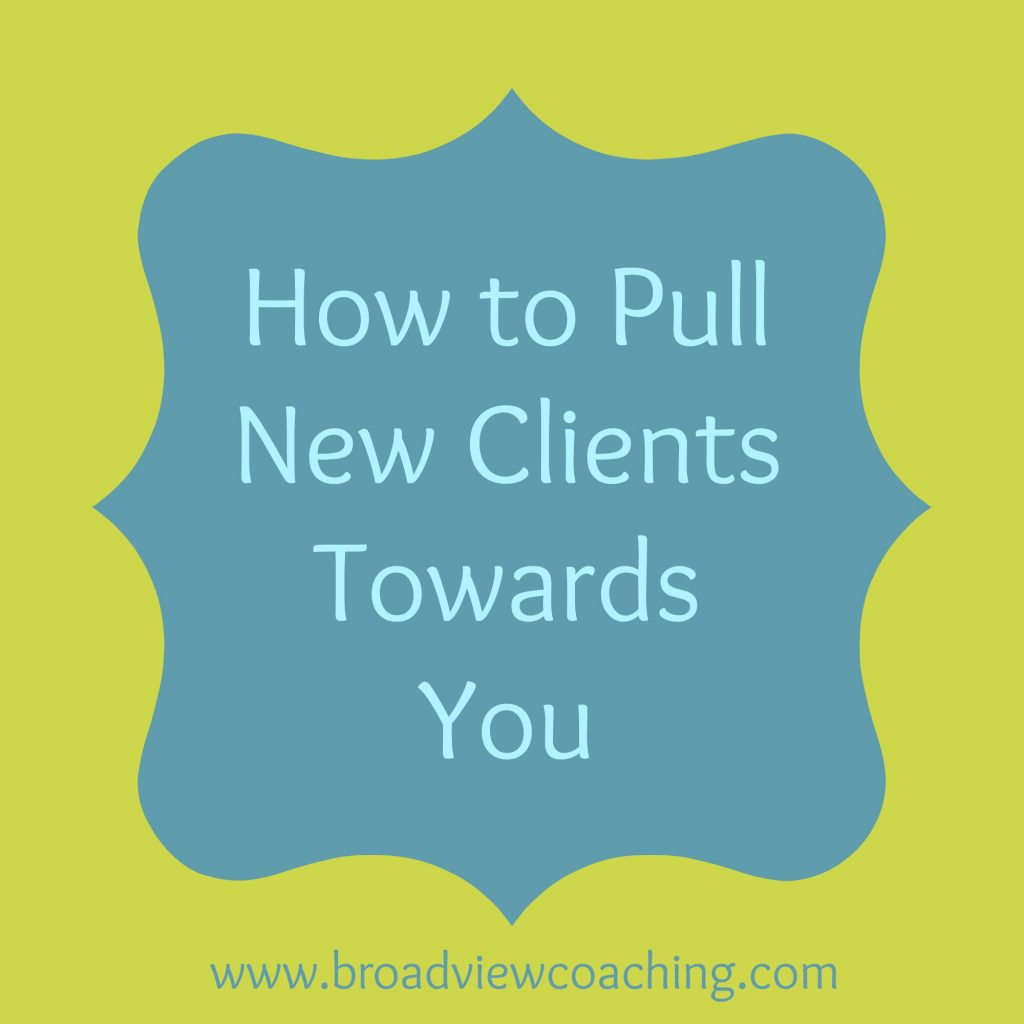 How to pull new clients towards you