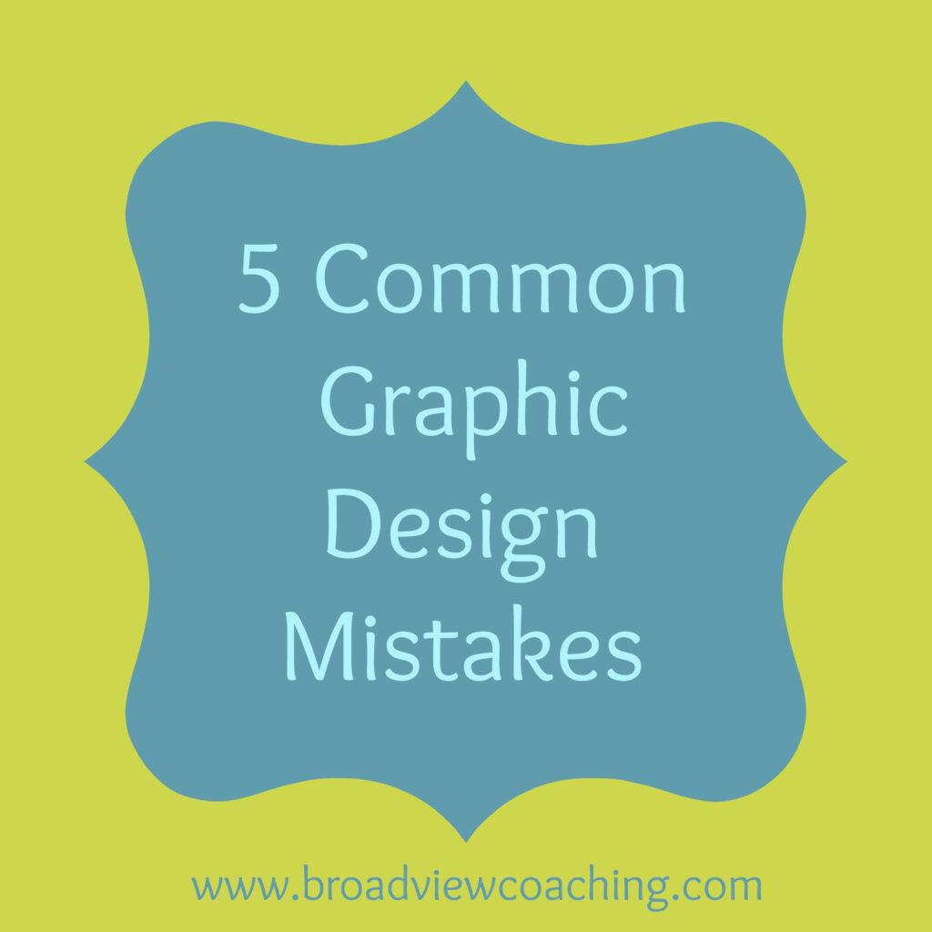 5 common graphic design mistakes