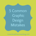 5 Common Graphic Design Mistakes (and how coaches can avoid them)