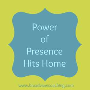 Power of presence hits home